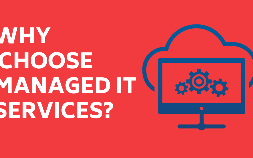 Why choose managed IT services?